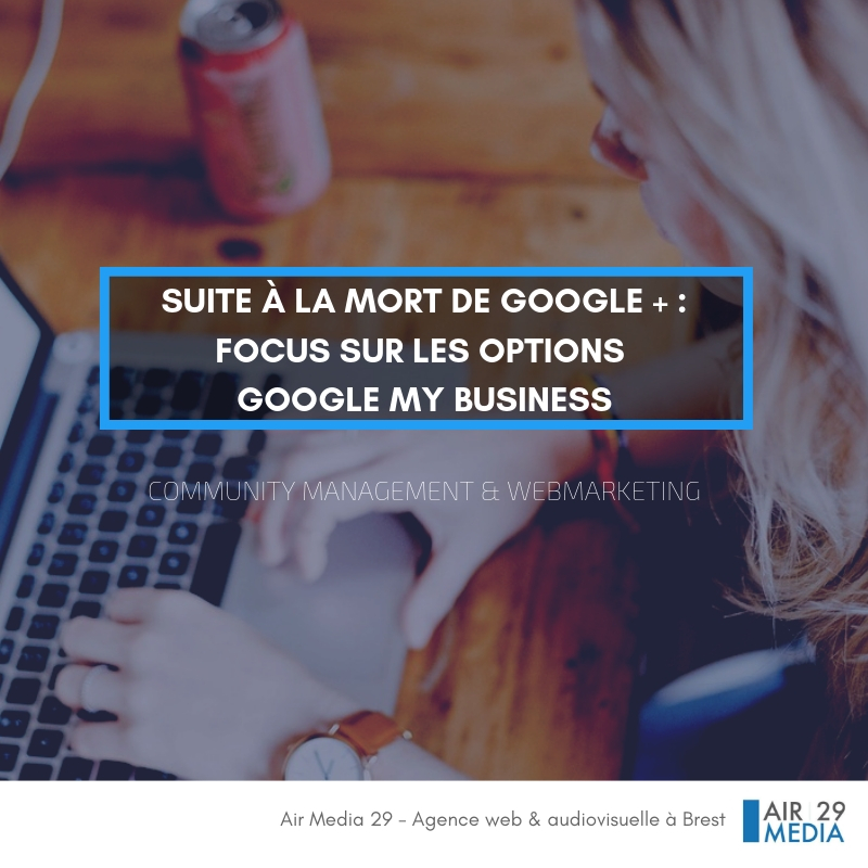airmedia29 agence web brest finistere mort google plus options google my business